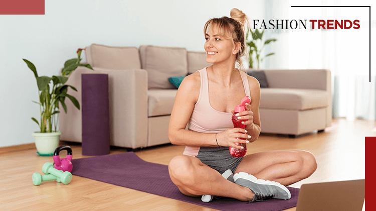 Fashion Trends - Thuis sporten, een nieuwe trend